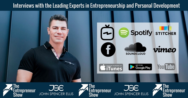 John Spencer Ellis Entrepreneur Show Podcast